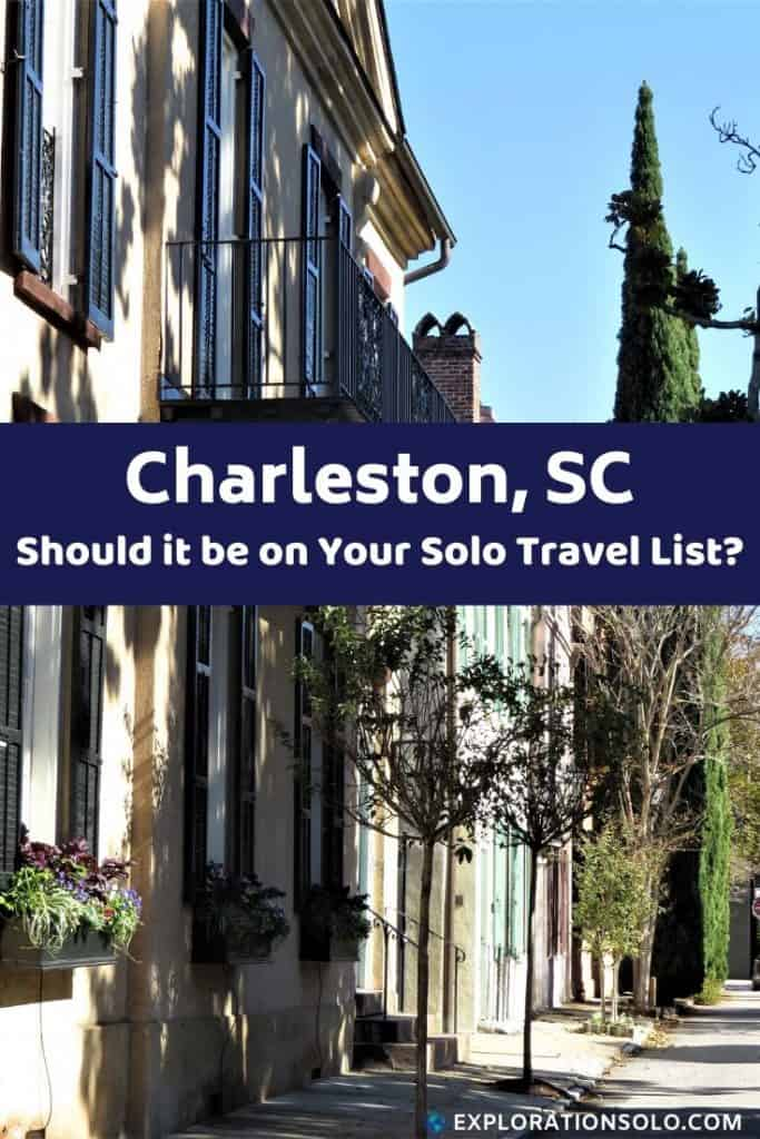 Find out if Charleston SC should be on your solo travels list